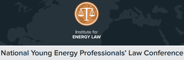 National Young Energy Professionals' Law Conference: New Orleans, March 31-April 1, 2017