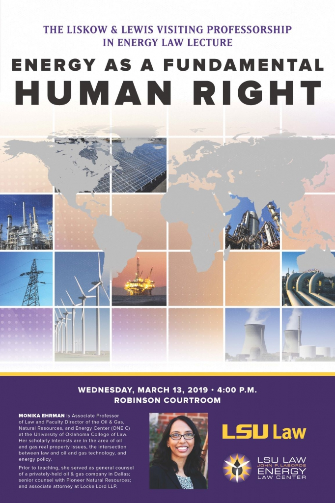 The Liskow & Lewis Visiting Professorship in Energy Law Lecture, Energy as a Fundamental Human Right